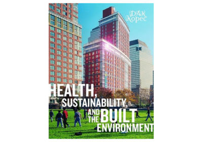 Health, Sustainability and the Built Environment by David Alan Kopec