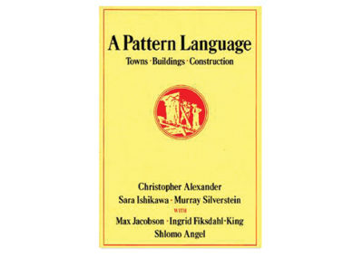 A Pattern Language: Towns, Buildings, Construction by Christopher Alexander